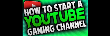 How To Start A Youtube Gaming Channel