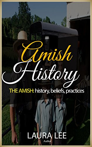 The Amish: history, beliefs, practices