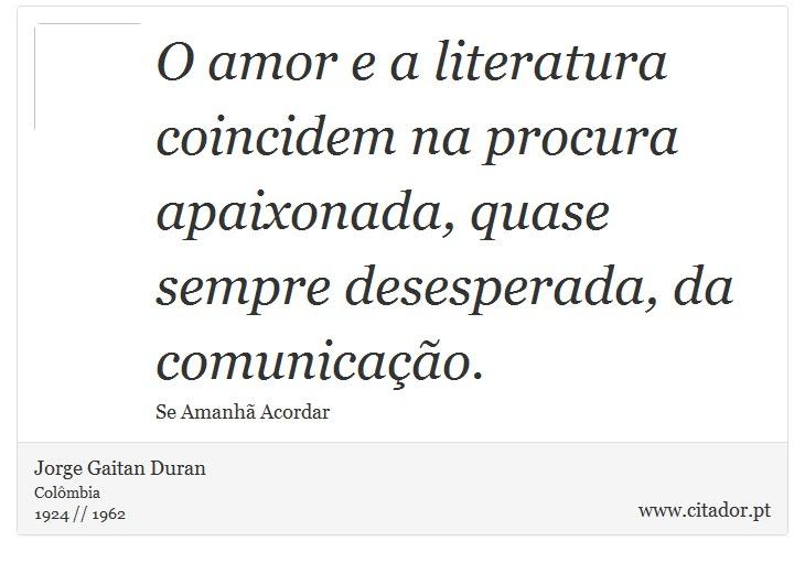 O Amor E A Literatura Coincidem Na Procura Apa Jorge Gaitan