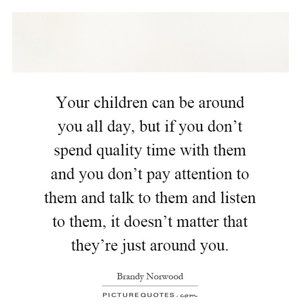 quotes quality time quotes u sayings quality time picture