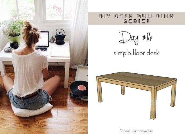 More Like Home Diy Desk Series 16 Simple Floor Desk