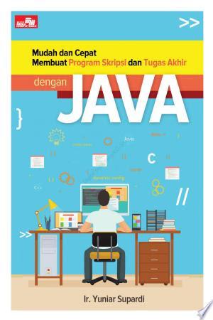 Download Ebook Mudah Dan Cepat Membuat Program Skripsi Dan Tugas Akhir Dengan Java Gratis