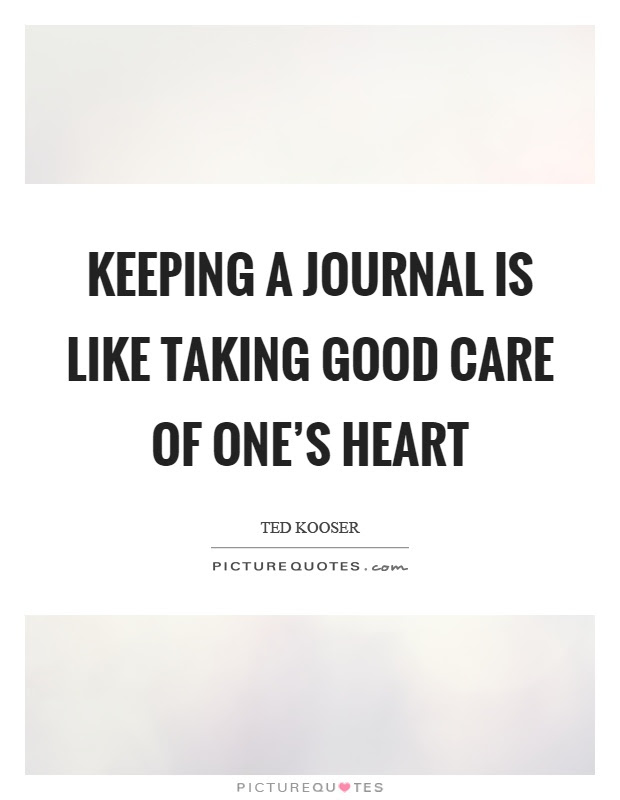 Keeping A Journal Quotes Sayings Keeping A Journal Picture Quotes