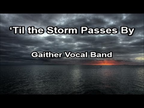 Lyrics Till The Storm Passes By Bill Gaither