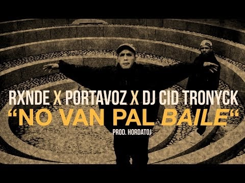 Rxnde Portavoz & Dj Cid Tronyck - NO VAN PAL BAILE (Video) 2017 [ Rap Latino ]