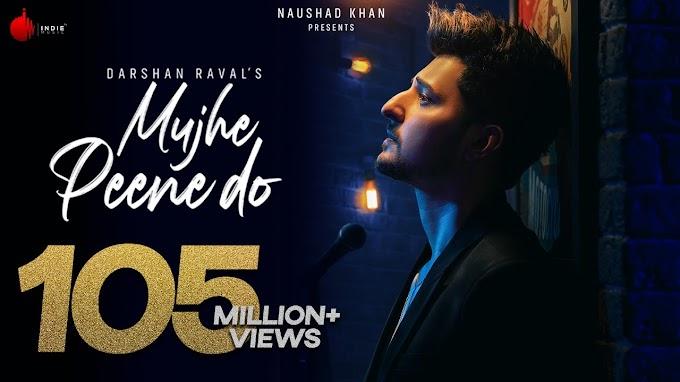 Mujhe Peene Do Lyrics - Darshan Raval   LYRICSADVANCE