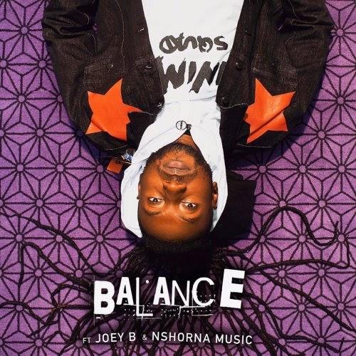 Pappy Kojo - Balance Ft. Joey B & Nshorna Music.