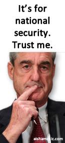 Robert S. Mueller. Trust Me.