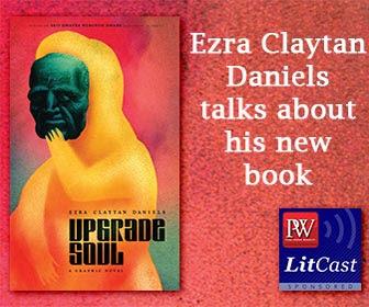 PW LitCast: A Conversation with Ezra Claytan Daniels