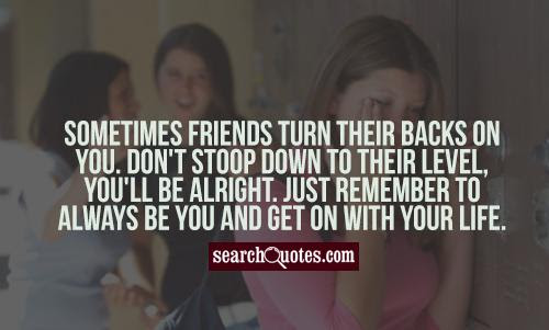 Friends Who Turn Their Backs On You Quotes Quotations Sayings 2019