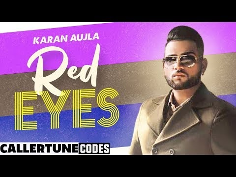 DOWNLOAD Red Eyes (CRBT Codes) | Karan Aujla Ft Gurlej Akhtar | Proof | Jeona & Jogi