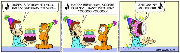 Happy 40th birthday, Garfield! Did any of those candles singe Jon Arbuckle's face?
