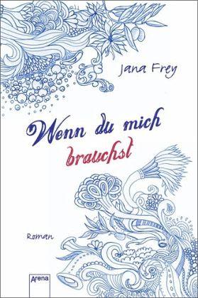Wenn du mich brauchst - Frey, Jana
