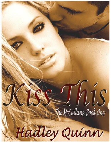Kiss This (The McCallans, Book One 1) by Hadley Quinn