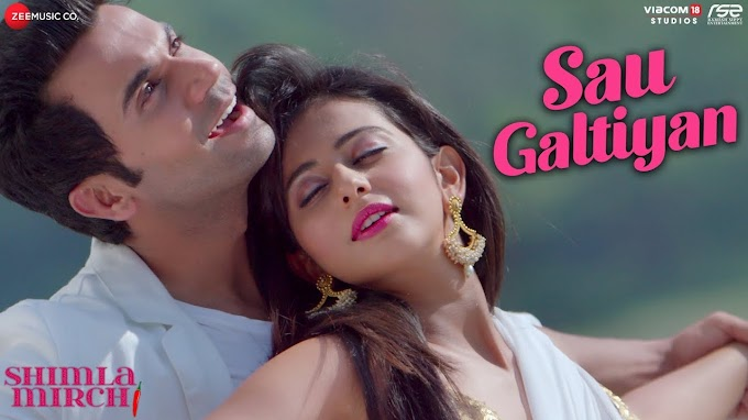 Sau Galtiyan Lyrics in Hindi - सौ गलतियाँ (Shimla Mirch Movie - Meet Bros Anjjan, Rajkummar Rao, Rakul Preet Sing)