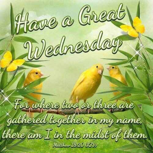 Religious Have A Great Wednesday Quote Pictures Photos And Images