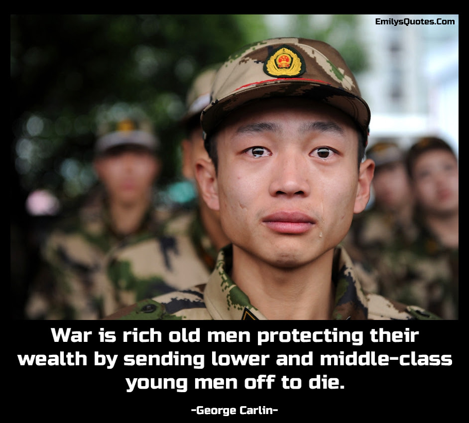 War Is Rich Old Men Protecting Their Wealth By Sending Lower And