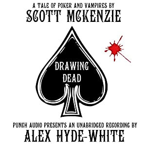 Drawing Dead: A Tale of Poker and Vampires | [Scott Mckenzie]