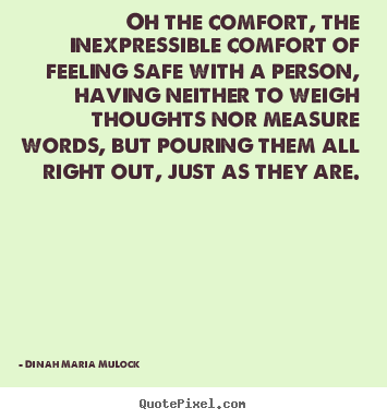 Friendship Quotes Oh The Comfort The Inexpressible Comfort Of