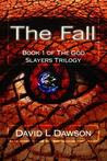 The Fall (The God Slayers Trilogy #1)