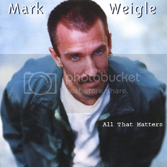 Mark Weigle - All That Matters photo MarkWeigle-AllThatMatters_zps7ad305bb.jpg