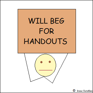 man holding sign: WILL BEG FOR HANDOUTS