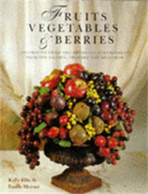 Fruits, vegetables & berries : decorative dried and