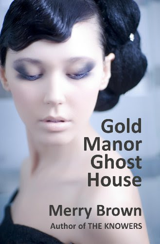 Gold Manor Ghost House (A Four Families novel) by Merry Brown