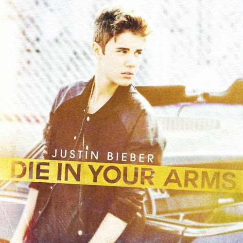 Die In Your Arms (Single Cover), Justin Bieber