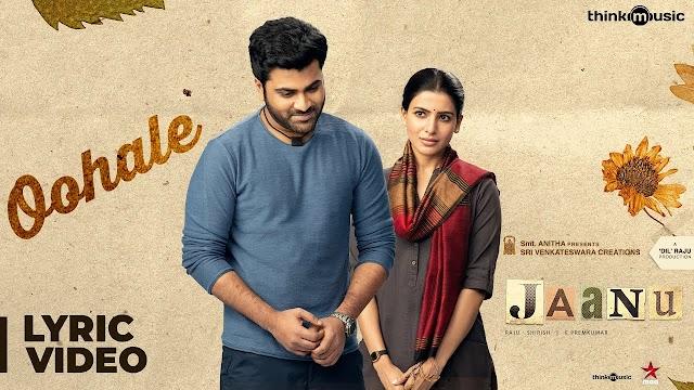 Jaanu - Oohale Song Lyrics - Sharwanand, Samantha - Govind Vasantha - Prem Kumar C