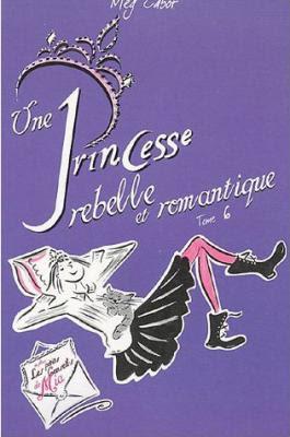 Couverture Journal d'une Princesse, tome 06 : Rebelle et romantique