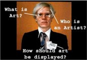 Warhol,  What is Art?