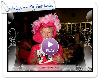 Click to play Gladys -- My Fair Lady