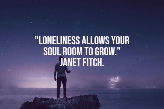 100 Uplifting Lonely Quotes To Overcome Loneliness