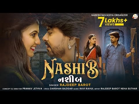 Nashib | Rajdeep Barot | Darshan Bajigar
