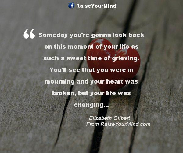 Love Quotes Sayings Verses Someday Youre Gonna Look Back On