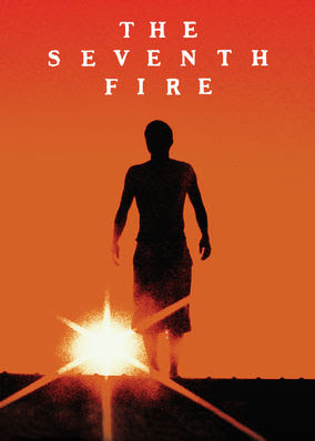 Seventh Fire, The