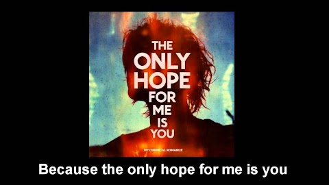 Mcr The Only Hope For Me Is You Lyrics