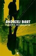 Fabryka muchołapek - Andrzej Bart