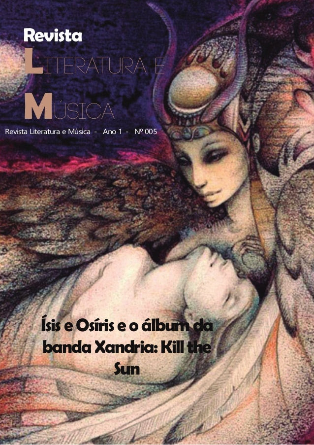 RevistaRevista Literatura e Música- Ano 1- Nº 005Ísise Osíris eoálbumdabandaXandria:KilltheSunLiteratura eMúsica