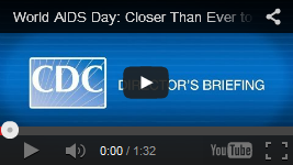Featured video: World AIDS Day: Closer Than Ever to an AIDS-Free Generation