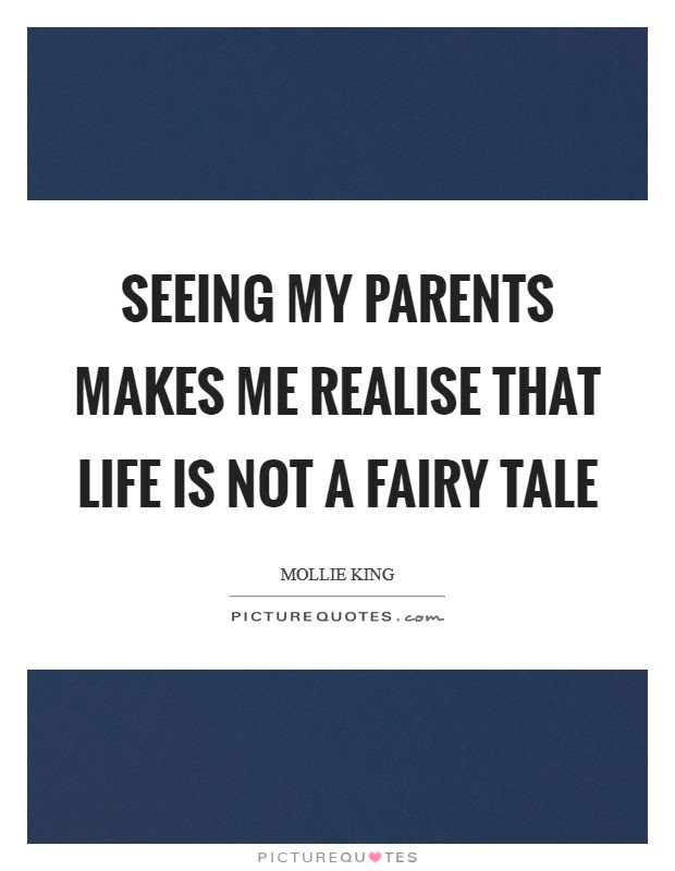 Seeing My Parents Makes Me Realise That Life Is Not A Fairy Tale