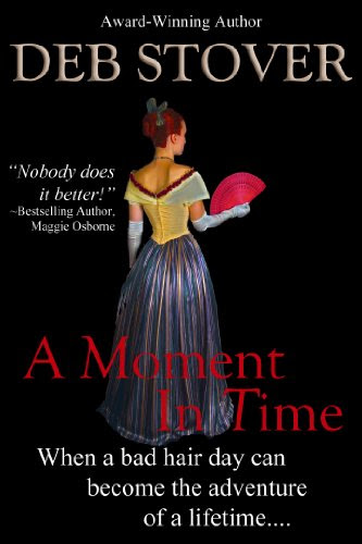 A Moment In Time by Deb Stover