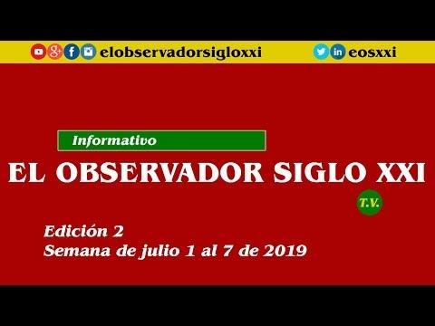 Informativo Edición 2 (1-7/07/2019) l El Observador Siglo XXI