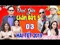 Phim Hài Tết 2019 | ĐẠI GIA CHÂN ĐẤT 9 - Tập 3 - Phim Hài Tết Mới Hay Nhất 2019