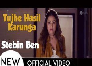 Tujhe Hasil Karunga Lyrics Hacked Stebin Ben