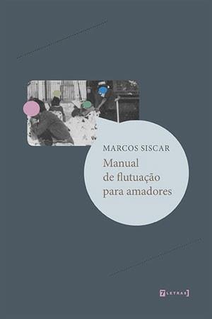 Marcos Siscar Escreve Poemas Sobre A Insustentável Leveza Do Ser