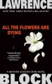book cover of All The Flowers Are Dying by Lawrence Block