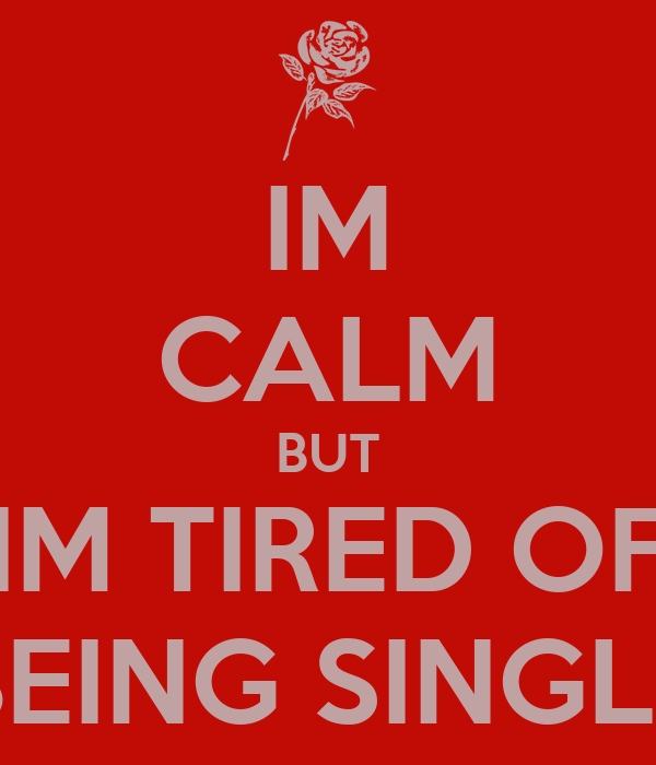 Tired Of Being Single Quotes Tumblr Traffic Club
