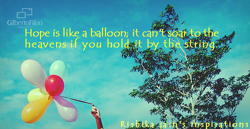 Hope Is Like A Balloon Quotes Thoughts And Pictures